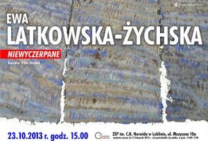 """""""Niewyczerpane"""" - prace Ewy Latkowskiej-Żychskiej"""