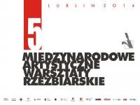 V Międzynarodowe Artystyczne Warsztaty Rzeźbiarskie 2014